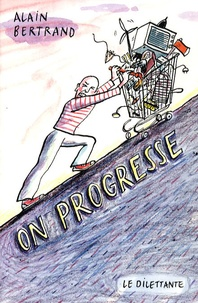 Alain Bertrand - On progresse.