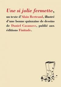 Alain Bertrand - Une si jolie fermette.