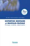 Alain Béry et Daniel Cantaloube - Expertise dentaire et maxillo-faciale - Principes, conduite, indemnisation.