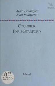 Alain Besançon et Jean Plumyène - Courrier Paris-Stanford.