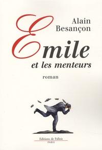 Alain Besançon - Emile et les menteurs.