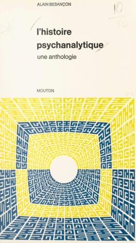 L'histoire psychanalytique. Une anthologie