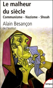 Alain Besançon - Le malheur du siècle - Communisme - Nazisme - Shoah.