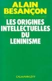 Alain Besançon - Les Origines intellectuelles du léninisme.