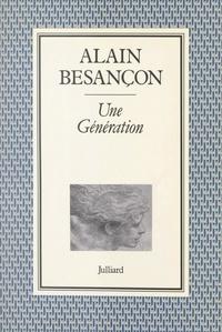 Alain Besançon - Une génération.