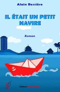Alain Bessière - Il était un petit navire....