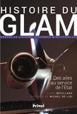 Alain Bévillard - Histoire du GLAM (Groupe de liaisons aériennes ministérielles) - Des ailes au service de l'Etat.