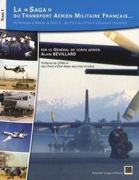 Alain Bévillard - La saga du transport aérien militaire français... - Tome 1, De Kolwezi à Mazar-e-Sharif... de Port-au-Prince à Dumont-d'Urville.