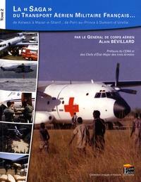 Alain Bévillard - La saga du transport aérien militaire français... - Tome 2, De Kolwezi à Mazar-e-Sharif... de Port-au-Prince à Dumont-d'Urville.