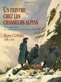 Alain Bexon - Un peintre chez les chasseurs alpins - Pierre Combas 1858-1934.