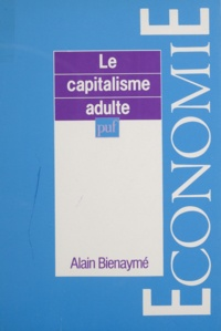 Alain Bienaymé - Le capitalisme adulte.