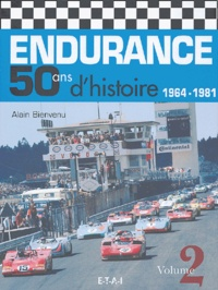 Alain Bienvenu - Endurance 50 ans d'histoire - Volume 2, 1964-1981.