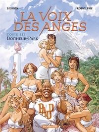 Alain Bignon et  Rodolphe - La voix des anges Tome 3 : Bonheur-Park.