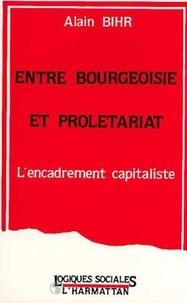 Alain Bihr - Entre bourgeoisie et prolétariat : l'encadrement capitaliste.