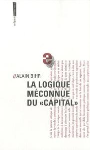 """Alain Bihr - La logique méconnue du """"Capital""""."""