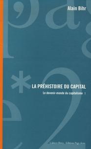 Alain Bihr - La préhistoire du capital - Le devenir-monde du capitalisme, Tome 1.