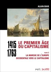 Alain Bihr - Le premier âge du capitalisme (1415-1763) tome 2 - La marche de l'Europe occidentale vers le capitalisme.