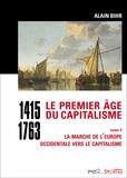 Alain Bihr - Le premier âge du capitalisme (1415-1763) - Tome 2, La marche de l'Europe occidentale vers le capitalisme.