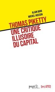 Alain Bihr et Michel Husson - Thomas Piketty: une critique illusoire du capital.