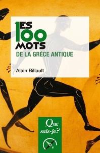Alain Billault - Les 100 mots de la Grèce antique.