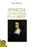 Alain Billecoq - Spinoza, la politique et la liberté.