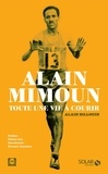 Alain Billouin - Alain Mimoun - Toute une vie à courir.