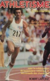 Alain Billouin et Michel Jazy - Athlétisme (1) - Les courses.