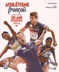 Alain Billouin - Athlétisme français - 20 ans d'exploits depuis 1996.
