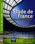 Alain Billouin - Stade de France - Entrez dans la légende.