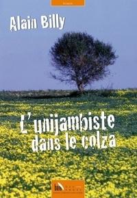 Alain Billy - L'unijambiste dans le colza.