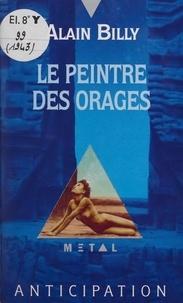 Alain Billy - Le Peintre des orages.
