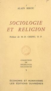 Alain Birou et M. D. Chenu - Sociologie et religion.