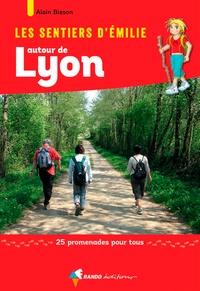 Alain Bisson - Les sentiers d'Emilie autour de Lyon.