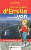Alain Bisson - Les Sentiers d'Emilie autour de Lyon - 25 promenades pour tous.