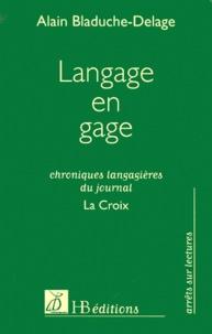Alain Bladuche-Delage - Langage en gage.