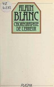 Alain Blanc - Chorégraphie de l'erreur.