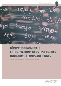 Alain Blanc et Isabelle Boehm - Dérivation nominale et innovations dans les langues indo‑européennes anciennes.
