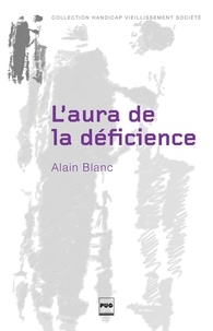 Alain Blanc - L'aura de la déficience - Penser le handicap avec Walter Benjamin.