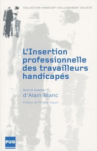 Alain Blanc - L'insertion professionnelle des travailleurs handicapés - En France de 1987 à nos jours.
