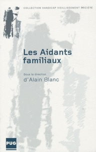 Alain Blanc - Les Aidants familiaux.