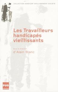 Alain Blanc - Les travailleurs handicapés vieillissants.