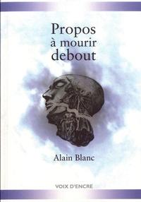 Alain Blanc - Propos à mourir debout.