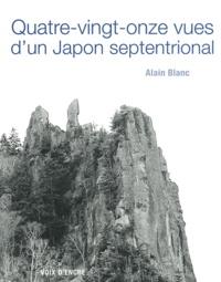Alain Blanc et Françoise Chabert - Quatre-vingt-onze vues d'un Japon septentrional.