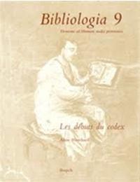 Alain Blanchard - Les débuts du codex - Actes de la journée d'étude organisée à Paris les 3 et 4 juillet 1985.