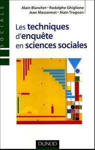 Alain Blanchet - Les techniques d'enquête en sciences sociales - Observer, interviewer, questionner.