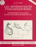 Alain Blieck - Les hétérostracés pteraspidiformes : systématique, phylogénie, biostratigraphie, biogéographie.