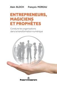 Entrepreneurs, magiciens et prophètes - Conduire les organisations dans la transformation numérique.pdf