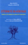 Alain Bloch et Isabelle Lamothe - L'éternité en héritage - Enquête sur les stratégies de résilience des organisations.