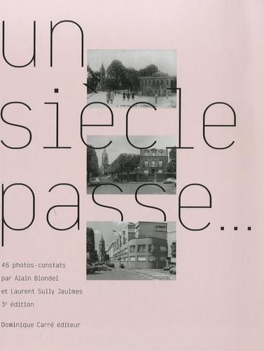 Alain Blondel et Laurent Sully Jaulmes - Un siècle passe....