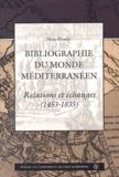 Alain Blondy - Bibliographie du monde méditerranéen - Relations et échanges (1453-1835).